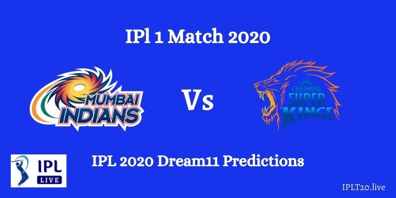 MI vs CSK IPL 2020 Dream11 Predictions