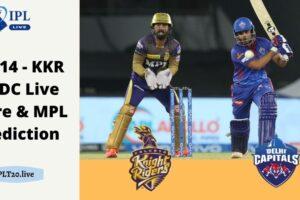 IPL 14 - KKR Vs DC Live Score & MPL Prediction
